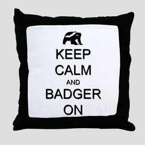 Keep Calm and Badger On Throw Pillow