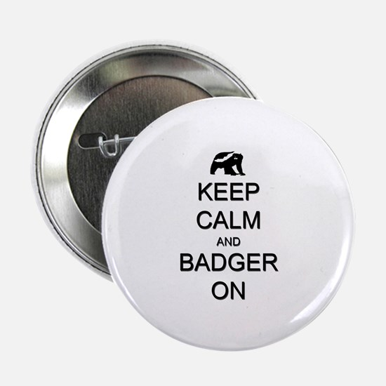 "Keep Calm and Badger On 2.25"" Button (10 pack)"