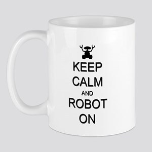 Keep Calm and Robot On Mug