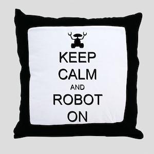 Keep Calm and Robot On Throw Pillow