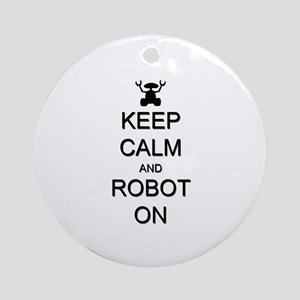 Keep Calm and Robot On Ornament (Round)