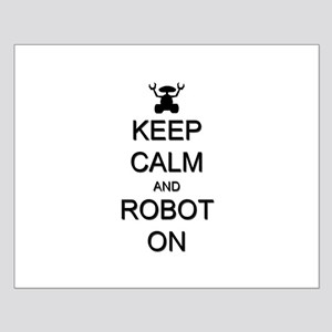 Keep Calm and Robot On Small Poster