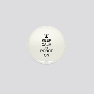 Keep Calm and Robot On Mini Button (10 pack)