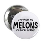"If Life Gives You Melons 2.25"" Button"