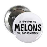 "If Life Gives You Melons 2.25"" Button (10 pac"