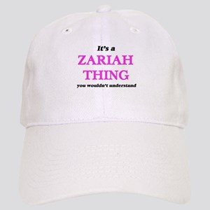 It's a Zariah thing, you wouldn't unde Cap
