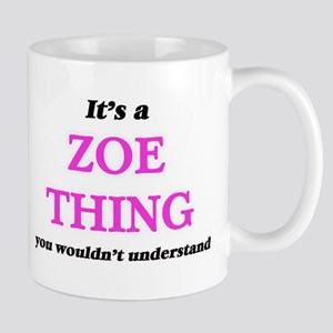 It's a Zoe thing, you wouldn't unders Mugs