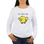 Fat Chicks Rule Women's Long Sleeve T-Shirt