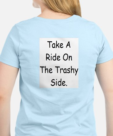 Ride On The Trashy Side Women's Pink T-Shirt