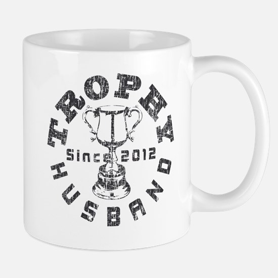 Trophy Husband Since 2012 Mug