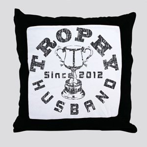 Trophy Husband Since 2012 Throw Pillow