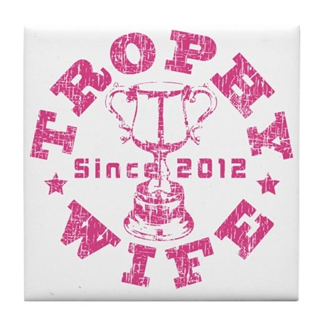 Trophy Wife Since 2012 pink Tile Coaster