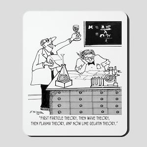 Gelatin Theory Mousepad