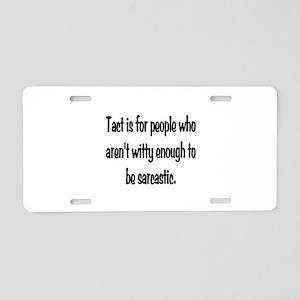 Tact Sarcasm Aluminum License Plate