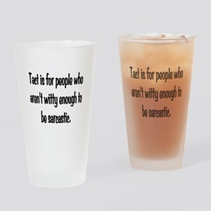 Tact Sarcasm Drinking Glass
