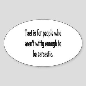Tact Sarcasm Sticker (Oval)