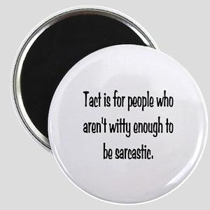 Tact Sarcasm Magnet