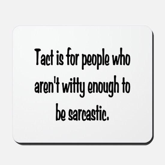 Tact Sarcasm Mousepad