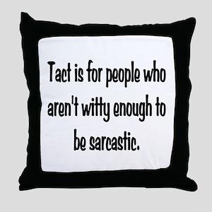 Tact Sarcasm Throw Pillow