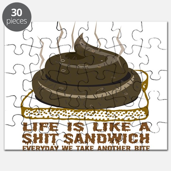 Life Is Like A Shit Sandwich Puzzle
