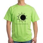 The World Ends... Green T-Shirt