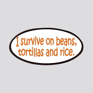 I survive on beans, tortillas Patches