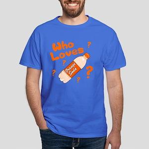 Who Loves Orange Soda Dark T-Shirt