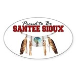 Proud to be Santee Sioux Sticker (Oval)