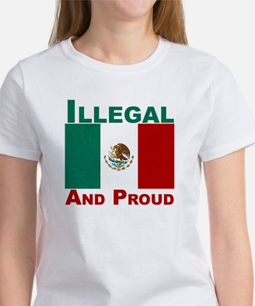 Illegal and proud Women's T-Shirt