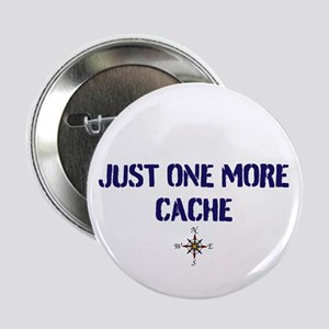 """Just One More Cache 2.25"""" Button"""