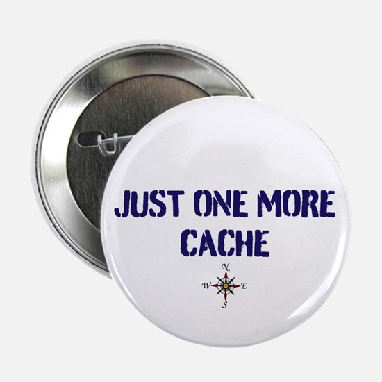 "Just One More Cache 2.25"" Button"