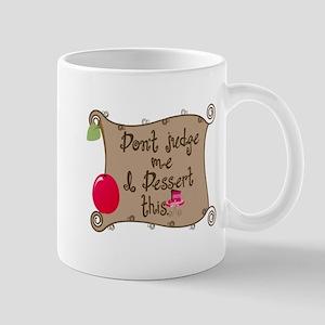 I Dessert This Mug
