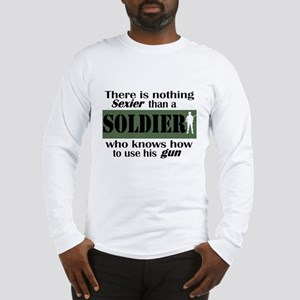 Nothing Sexier-Soldier and hi Long Sleeve T-Shirt