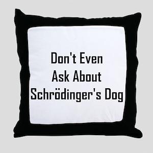About Shrodinger's Dog Throw Pillow