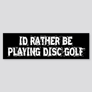 I'd Rather Be Playing Disc Golf - Sticker (Bumper)