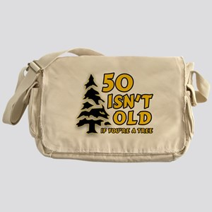 50 Isn't Old, If You're A Tree Messenger Bag
