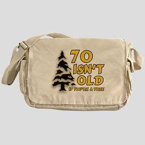 70 isn't old Messenger Bag