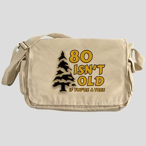 80 Isnt old Birthday Messenger Bag