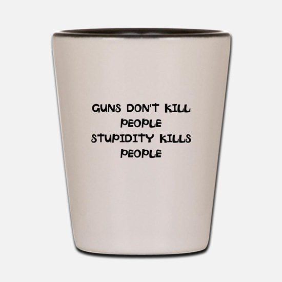 Unique Stupid Shot Glass