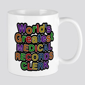 Worlds Greatest MEDICAL RECORDS CLERK Mugs