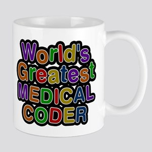 Worlds Greatest MEDICAL CODER Mugs