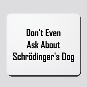 About Shrodinger's Dog Mousepad