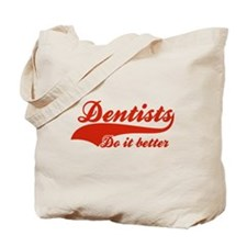 Dentists Do It Better Tote Bag
