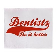 Dentists Do It Better Throw Blanket
