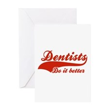 Dentists Do It Better Greeting Card