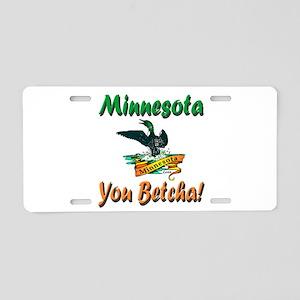 Minnesota You Betcha Aluminum License Plate