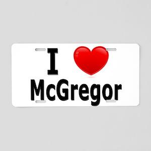 I Love McGregor Aluminum License Plate