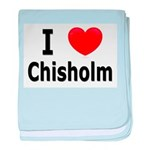 I Love Chisholm baby blanket
