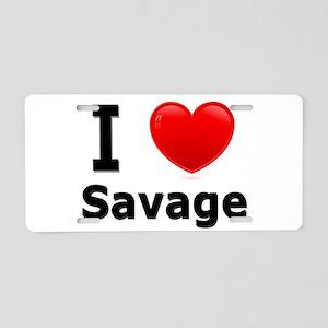 I Love Savage Aluminum License Plate