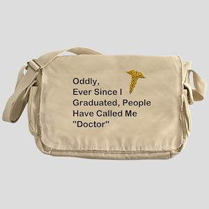 """People Call Me """"Doctor"""" Messenger Bag"""